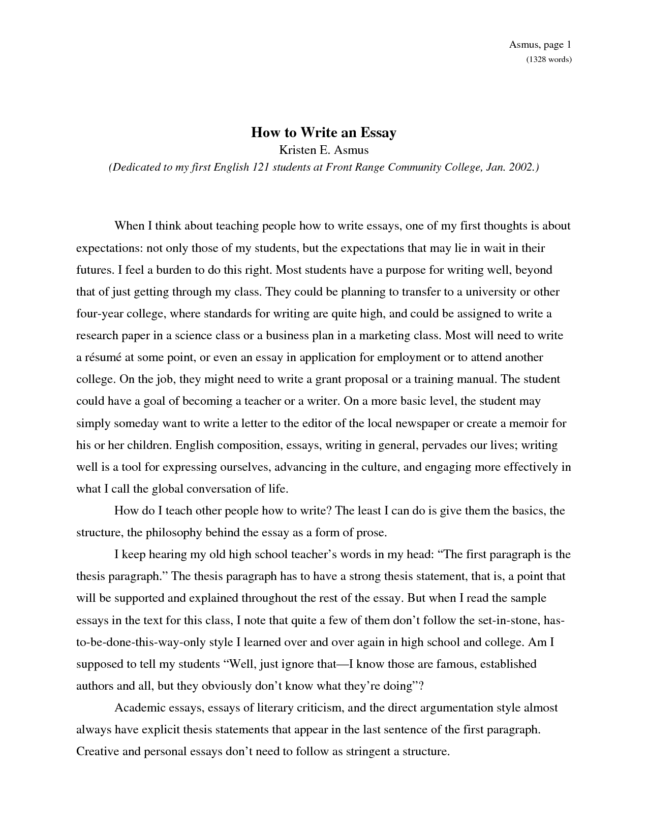 this essay The test of a good introduction is whether someone can guess what the essay question is just from reading it if not, the introduction has failed therefore, a good introduction briefly sets out what the topic is and what your position is regarding the question be specific about your topic, but don't go into too much detail—no.
